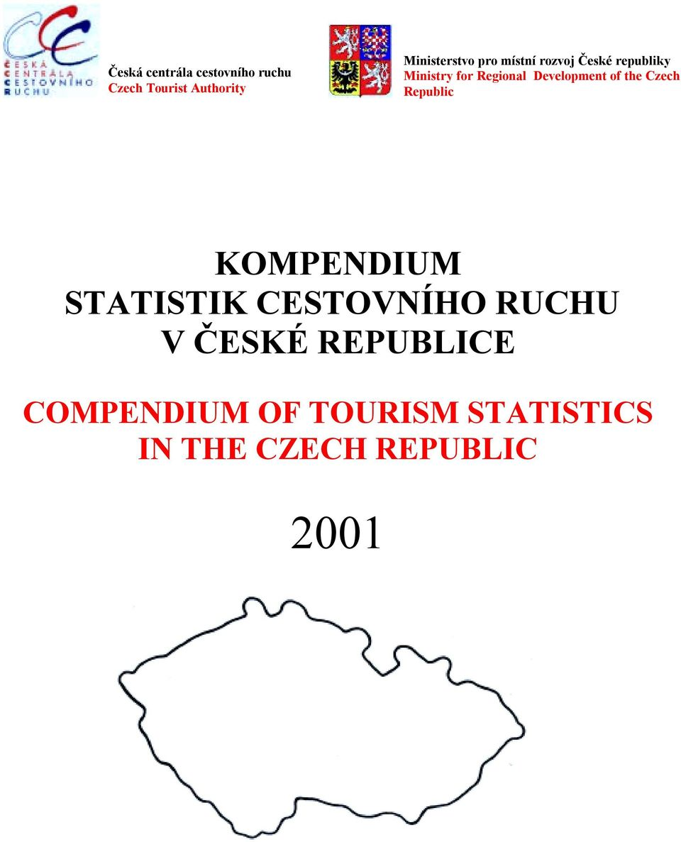 Development of the Czech Republic KOMPENDIUM STATISTIK CESTOVNÍHO