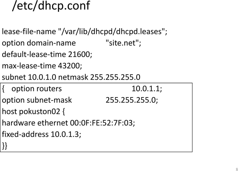 "net""; default-lease-time 21600; max-lease-time 43200; subnet 10.0.1.0 netmask 255."