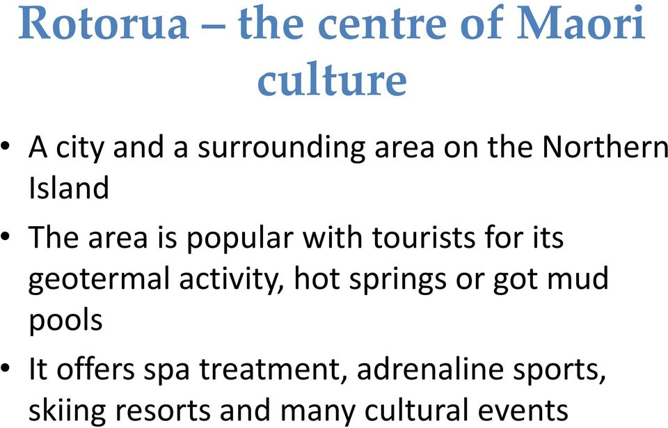geotermal activity, hot springs or got mud pools It offers spa