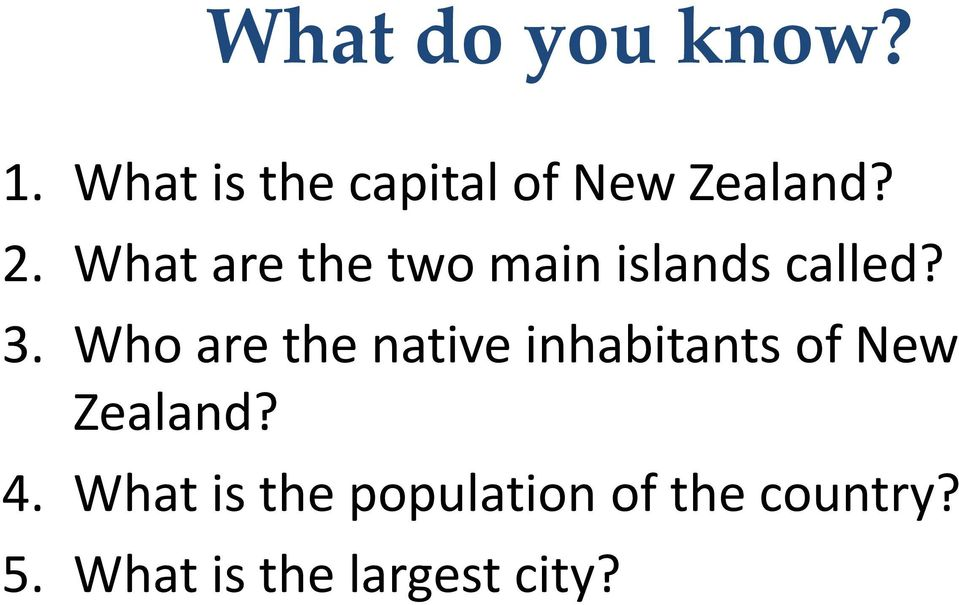 What are the two main islands called? 3.