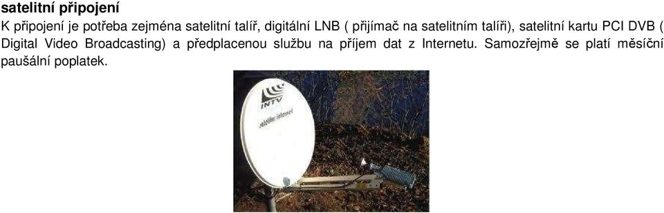 kartu PCI DVB ( Digital Video Broadcasting) a předplacenou službu