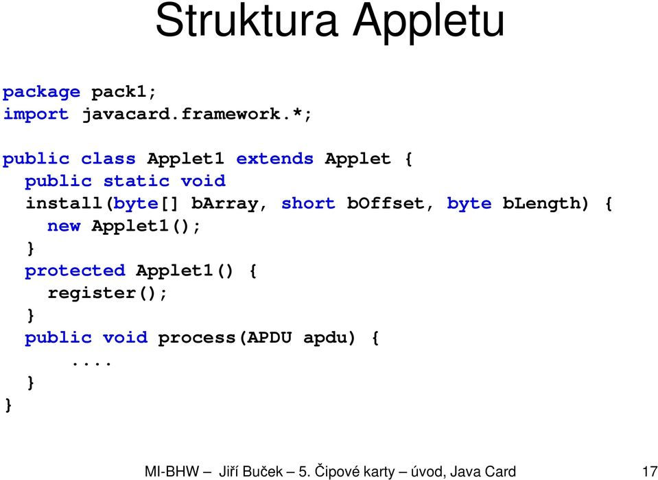 barray, short boffset, byte blength) { new Applet1(); } protected Applet1() {