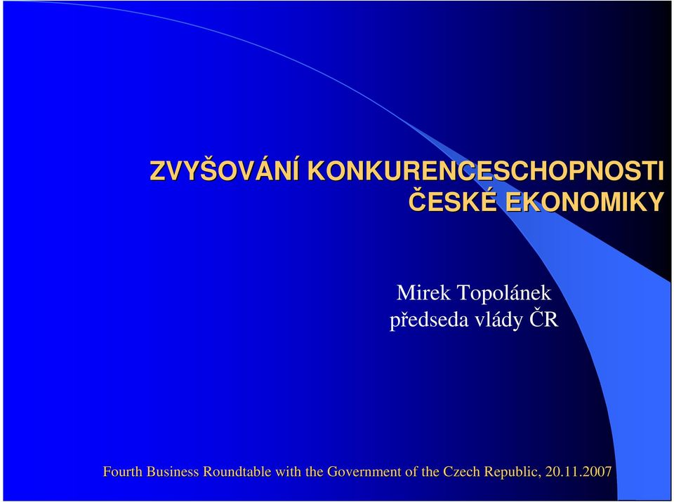 ČR Fourth Business Roundtable with the