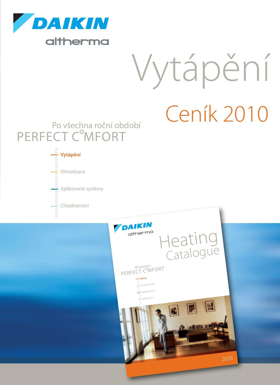 Chladírenství All seasons PERFECT C MFORT Heating Air