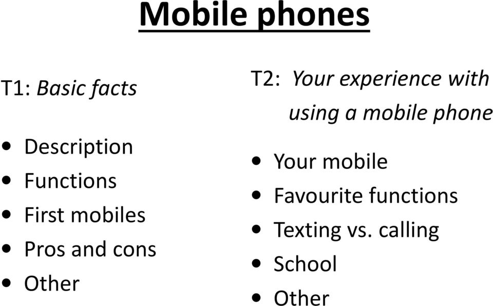 Your experience with using a mobile phone Your