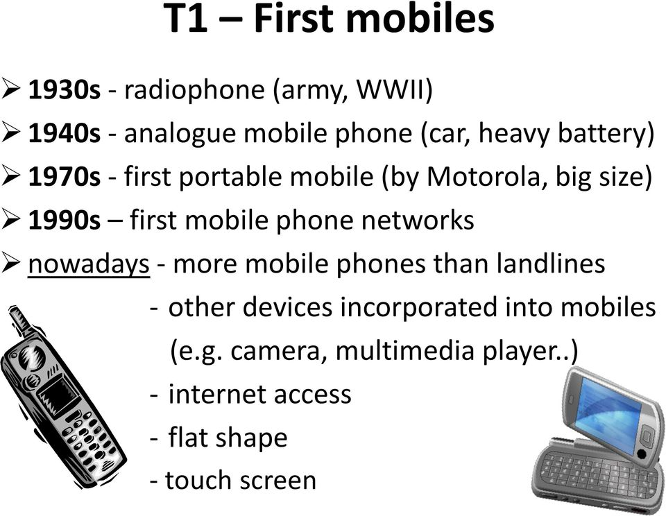 phone networks nowadays- more mobile phones than landlines - other devices incorporated