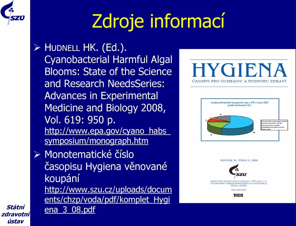 in Experimental Medicine and Biology 2008, Vol. 619: 950 p. http://www.epa.