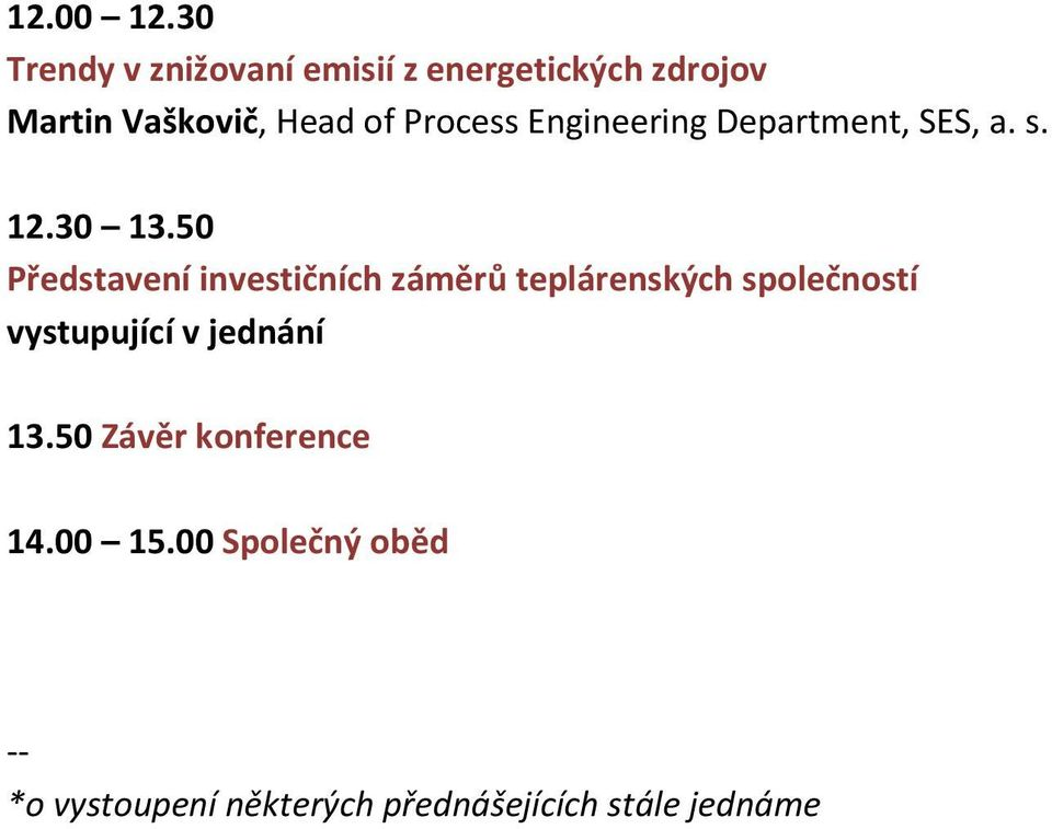 Process Engineering Department, SES, a. s. 12.30 13.