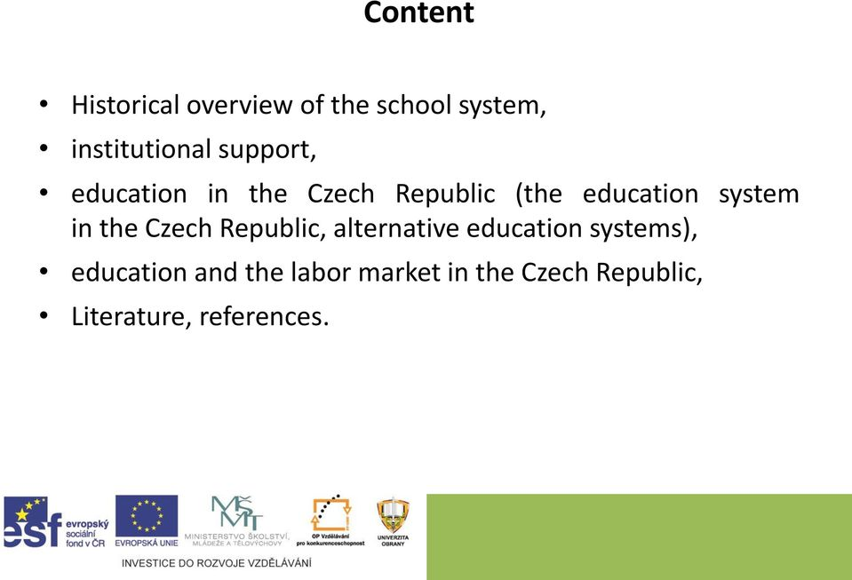 in the Czech Republic, alternative education systems), education