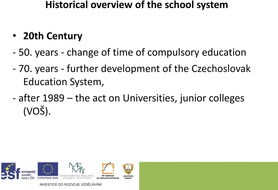 years - further development of the Czechoslovak Education