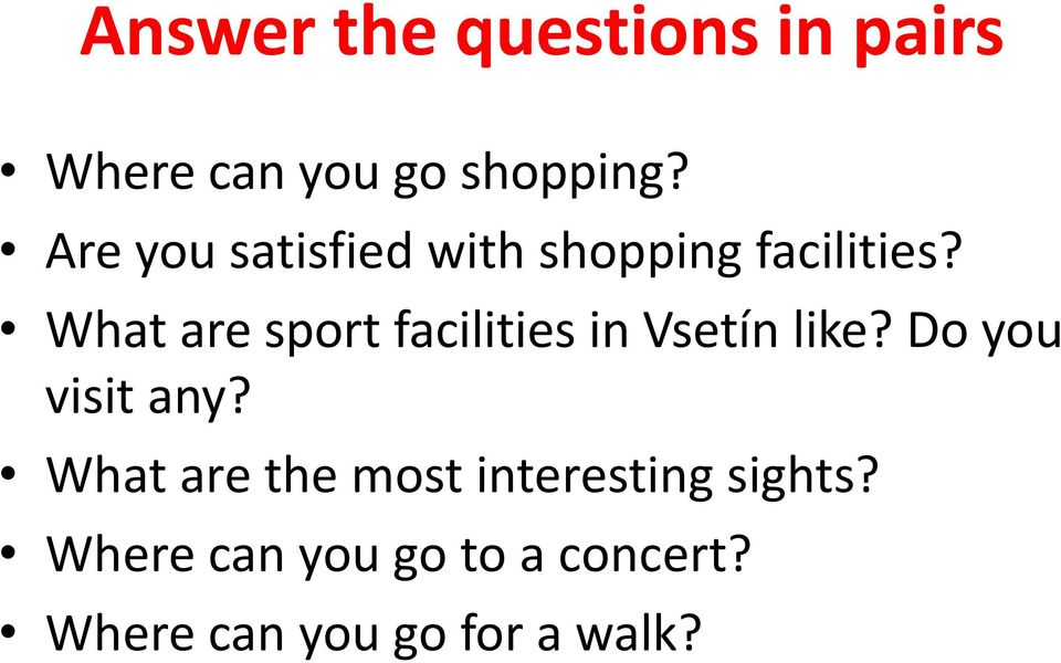 What are sport facilities in Vsetín like? Do you visit any?