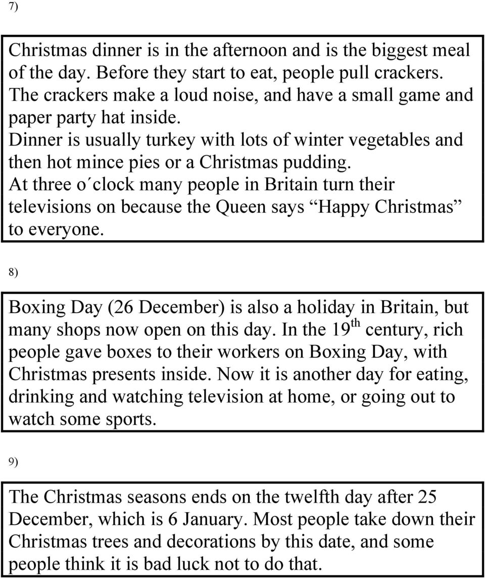 At three o clock many people in Britain turn their televisions on because the Queen says Happy Christmas to everyone.