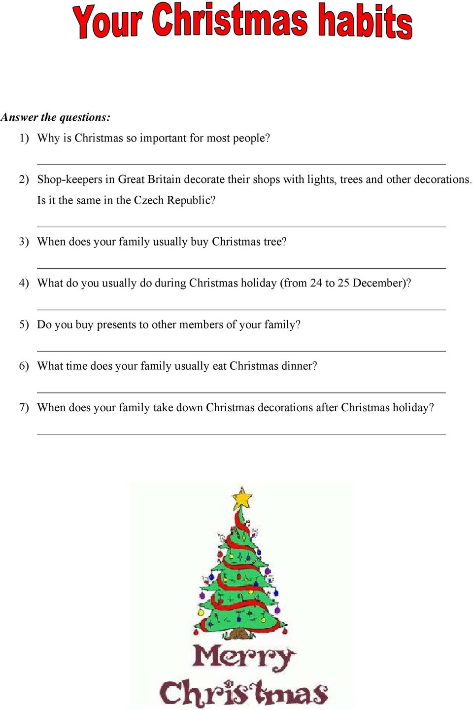 3) When does your family usually buy Christmas tree? 4) What do you usually do during Christmas holiday (from 24 to 25 December)?