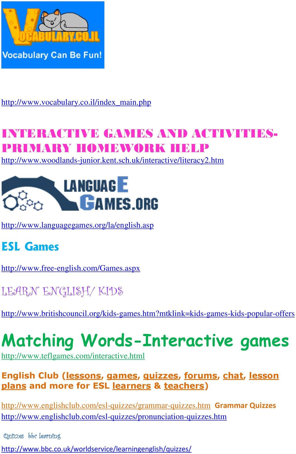 mtklink=kids-games-kids-popular-offers Matching Words-Interactive games http://www.teflgames.com/interactive.