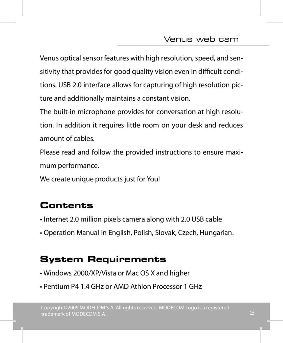 In addition it requires little room on your desk and reduces amount of cables. Please read and follow the provided instructions to ensure maximum performance. We create unique products just for You!