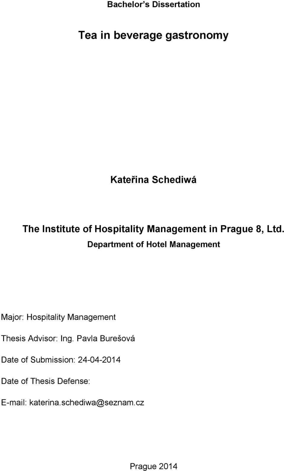 Department of Hotel Management Major: Hospitality Management Thesis Advisor: Ing.
