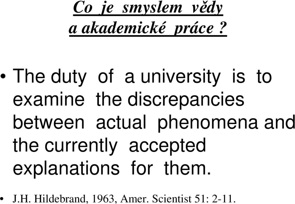 discrepancies between actual phenomena and the
