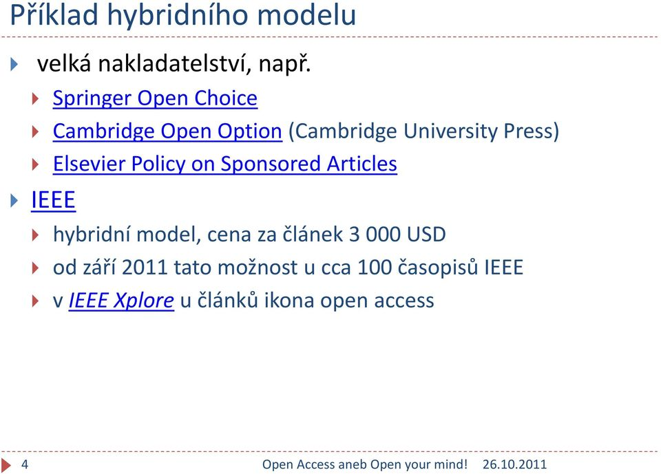 Elsevier Policy on Sponsored Articles IEEE hybridní model, cena za článek 3
