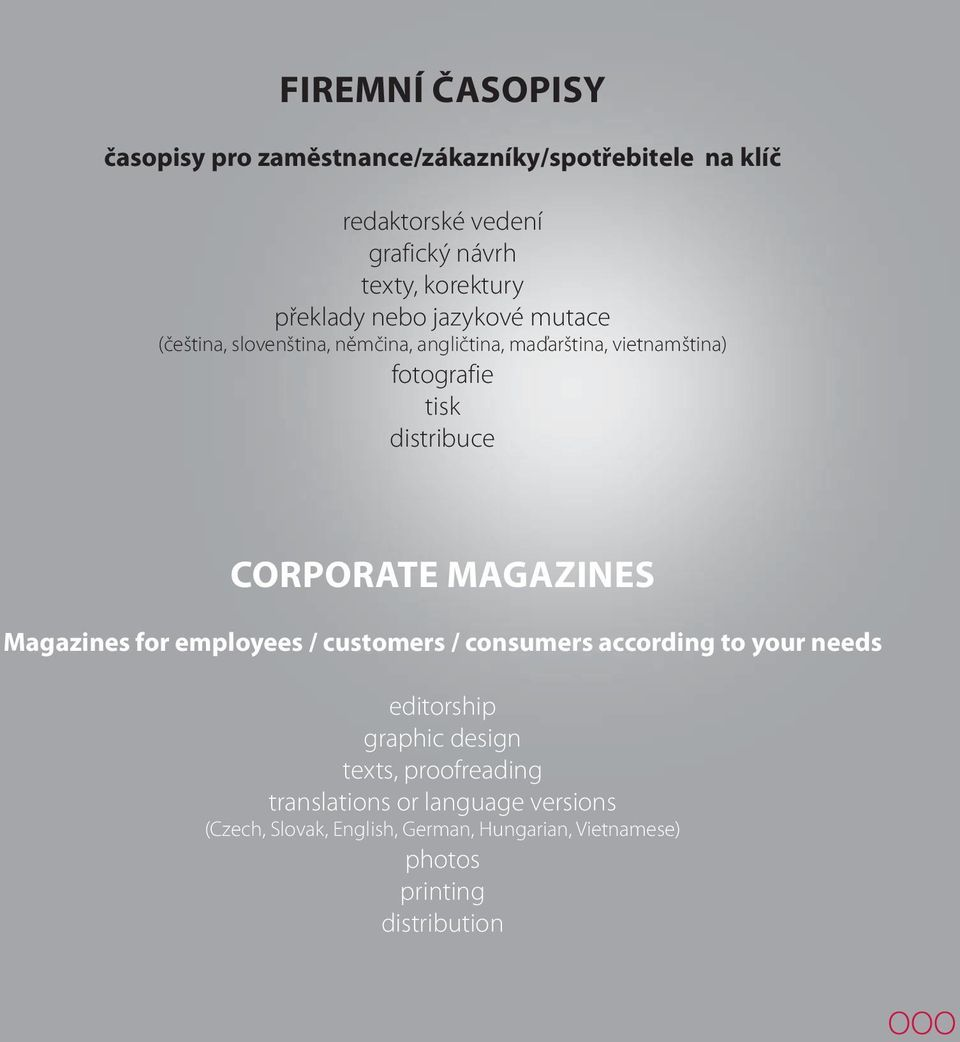CORPORATE MAGAZINES Magazines for employees / customers / consumers according to your needs editorship graphic design texts,