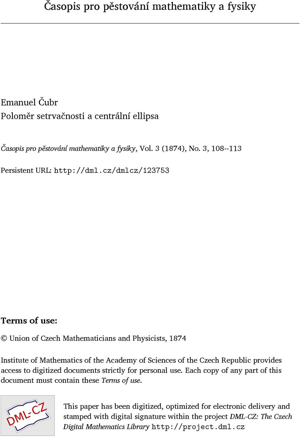 cz/dmlcz/123753 Terms of use: Union of Czech Mathematicians and Physicists, 1874 Institute of Mathematics of the Academy of Sciences of the Czech Republic provides