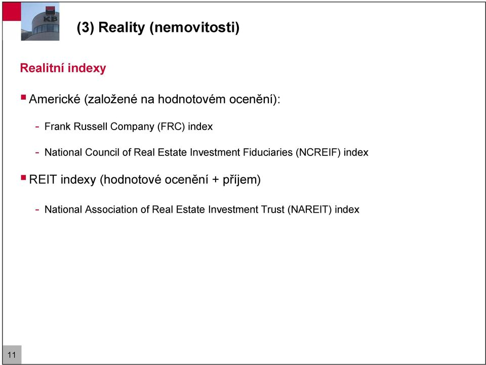 Estate Investment Fiduciaries (NCREIF) index REIT indexy (hodnotové ocenění