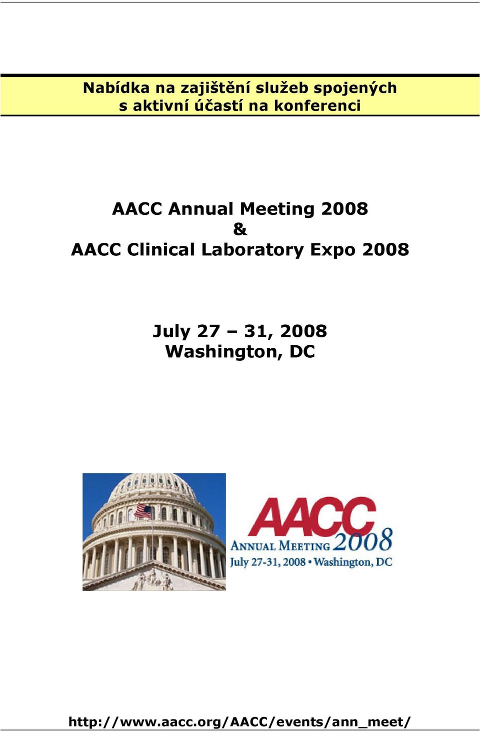 AACC Clinical Laboratory Expo 2008 July 27 31,
