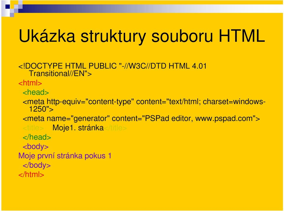 "content=""text/html; charset=windows- 1250""> <meta name=""generator"" content=""pspad"