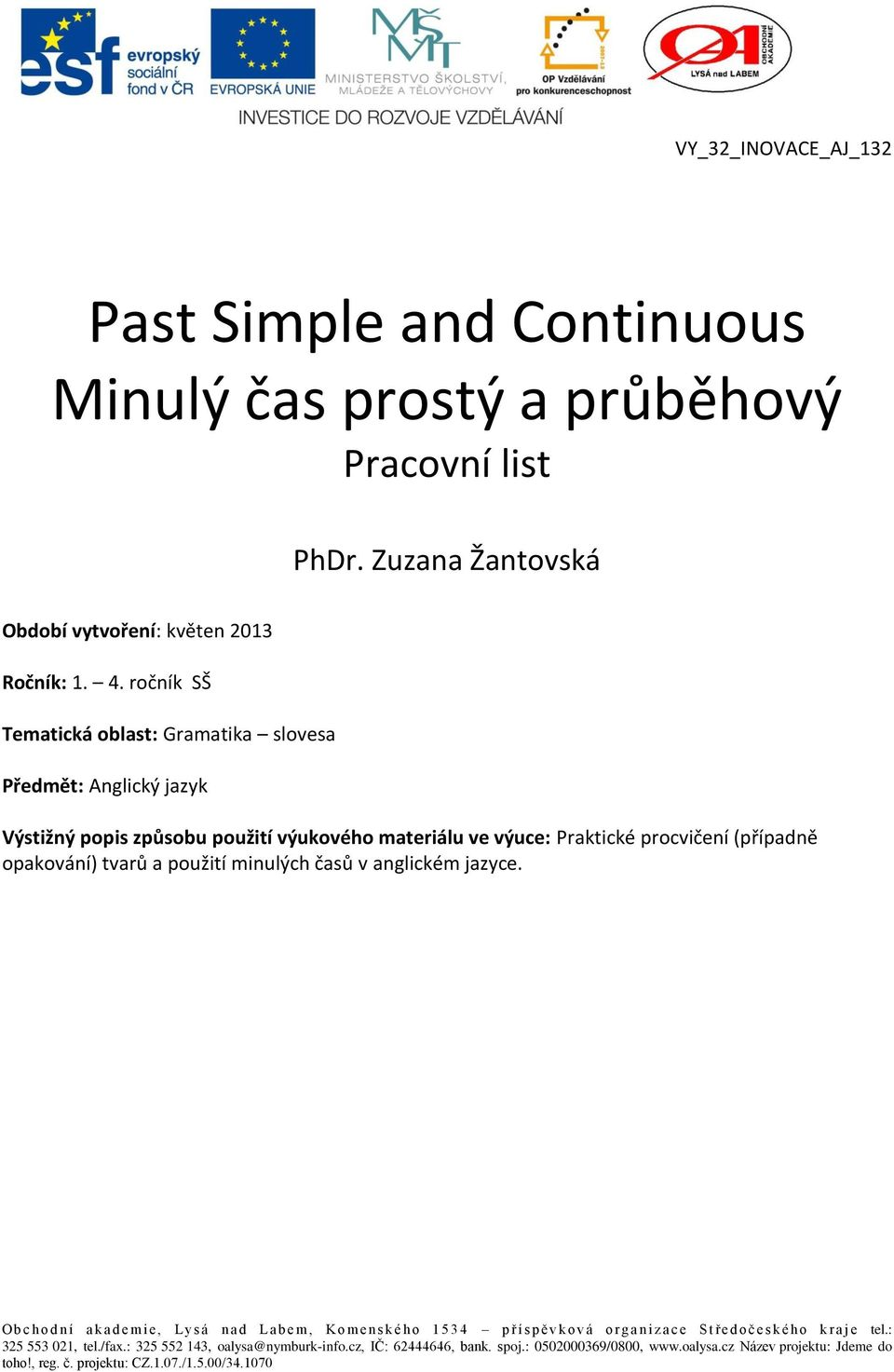Past Simple And Continuous Minuly Cas Prosty A Prubehovy Pracovni