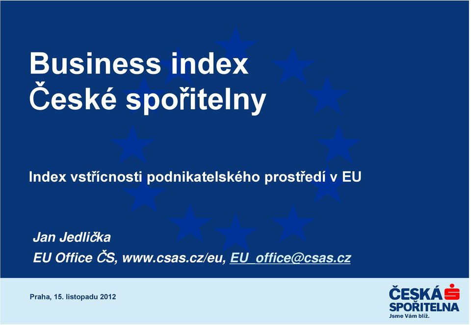 EU Jan Jedlička EU Office ČS, www.csas.