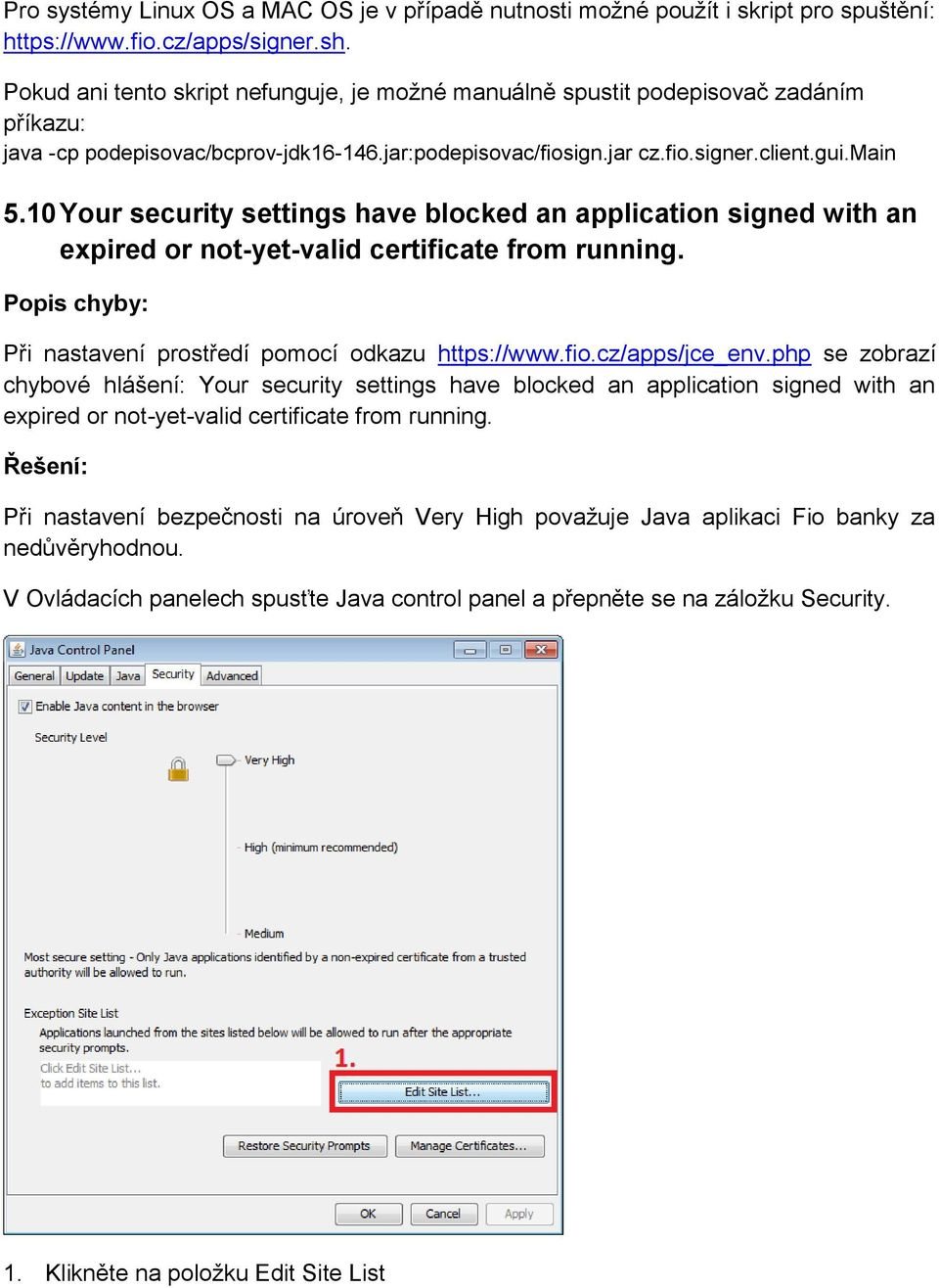 10 Your security settings have blocked an application signed with an expired or not-yet-valid certificate from running. Při nastavení prostředí pomocí odkazu https://www.fio.cz/apps/jce_env.