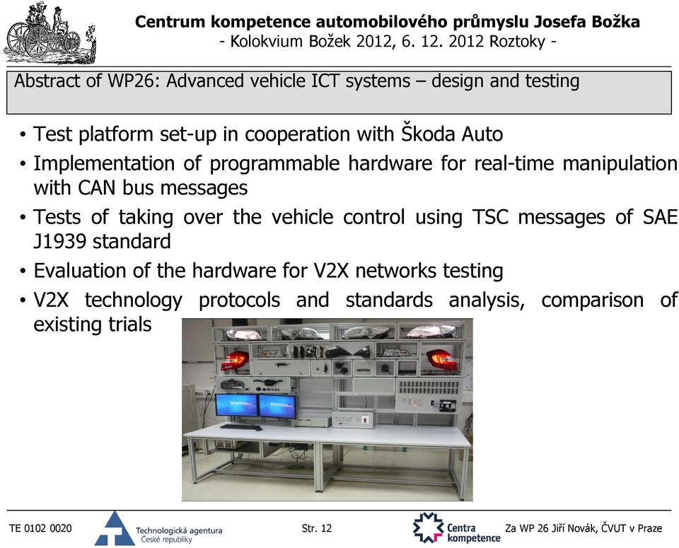 vehicle control using TSC messages of SAE J1939 standard Evaluation of the hardware for V2X networks testing V2X