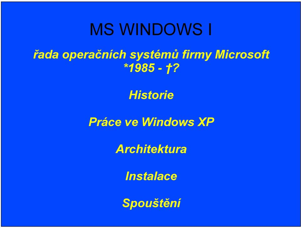-? Historie Práce ve Windows
